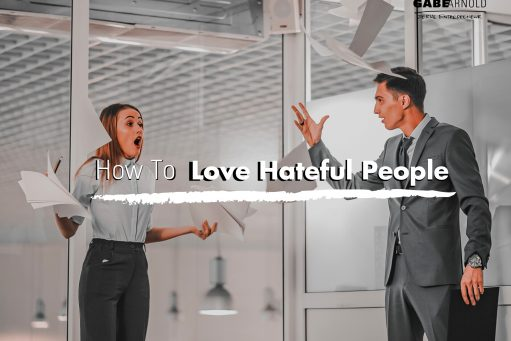 How to Love Hateful People