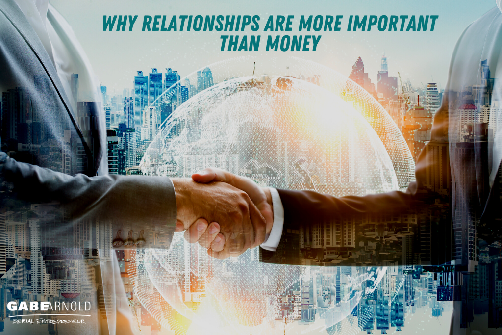 Why Relationships are More Important than Money