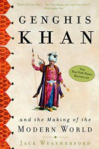 Ghengis Khan and the Making of the Modern World