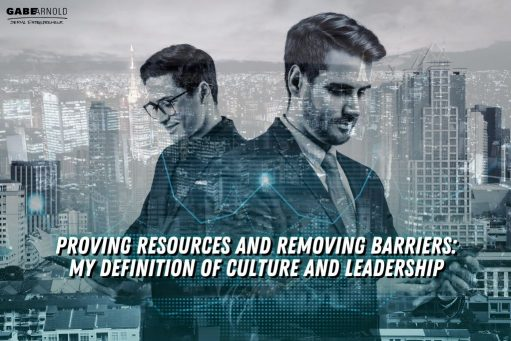 Proving Resources and Removing Barriers: My Definition of Culture and Leadership