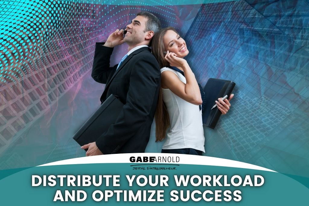 Distribute Your Workload and Optimize Success